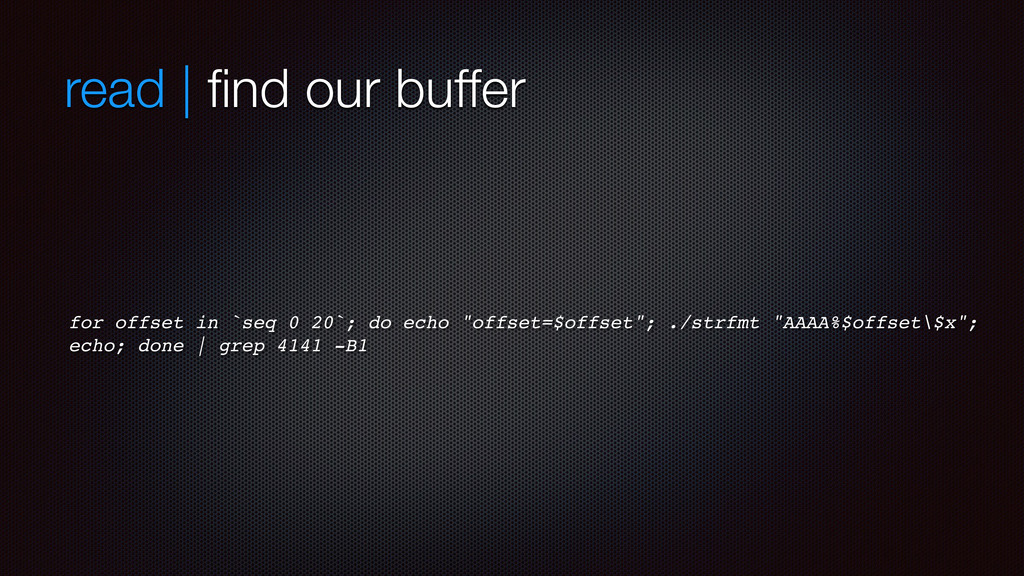 read | find our buffer for offset in `seq 0 20`;...