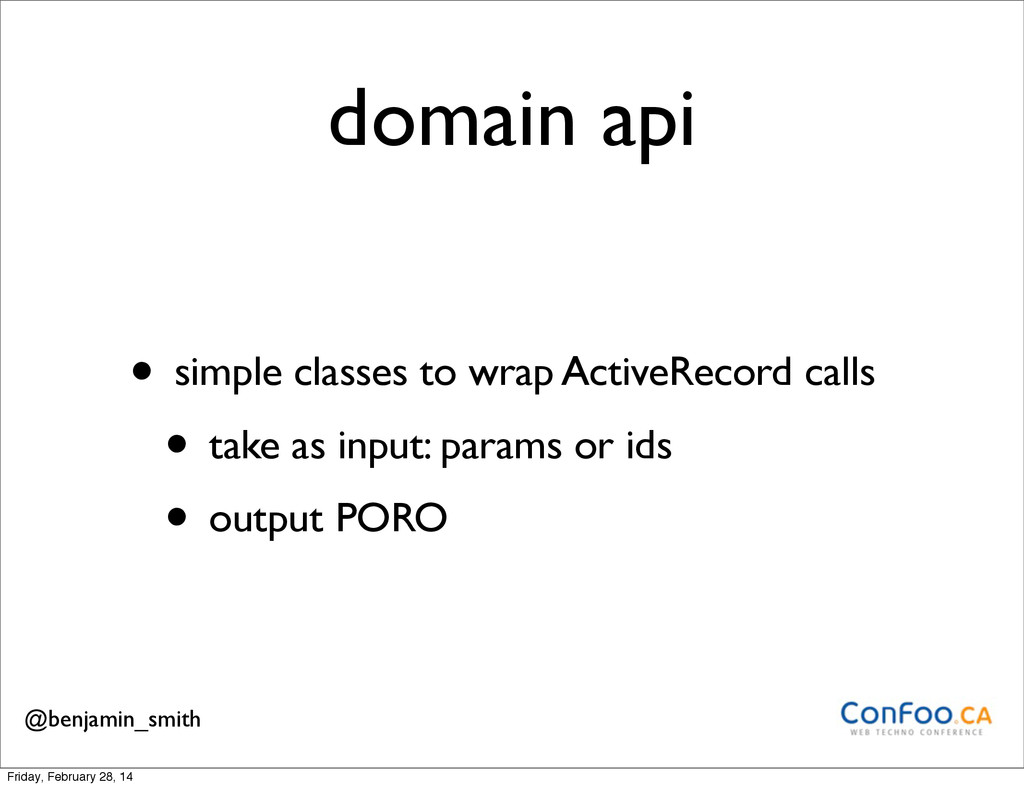 domain api • simple classes to wrap ActiveRecor...