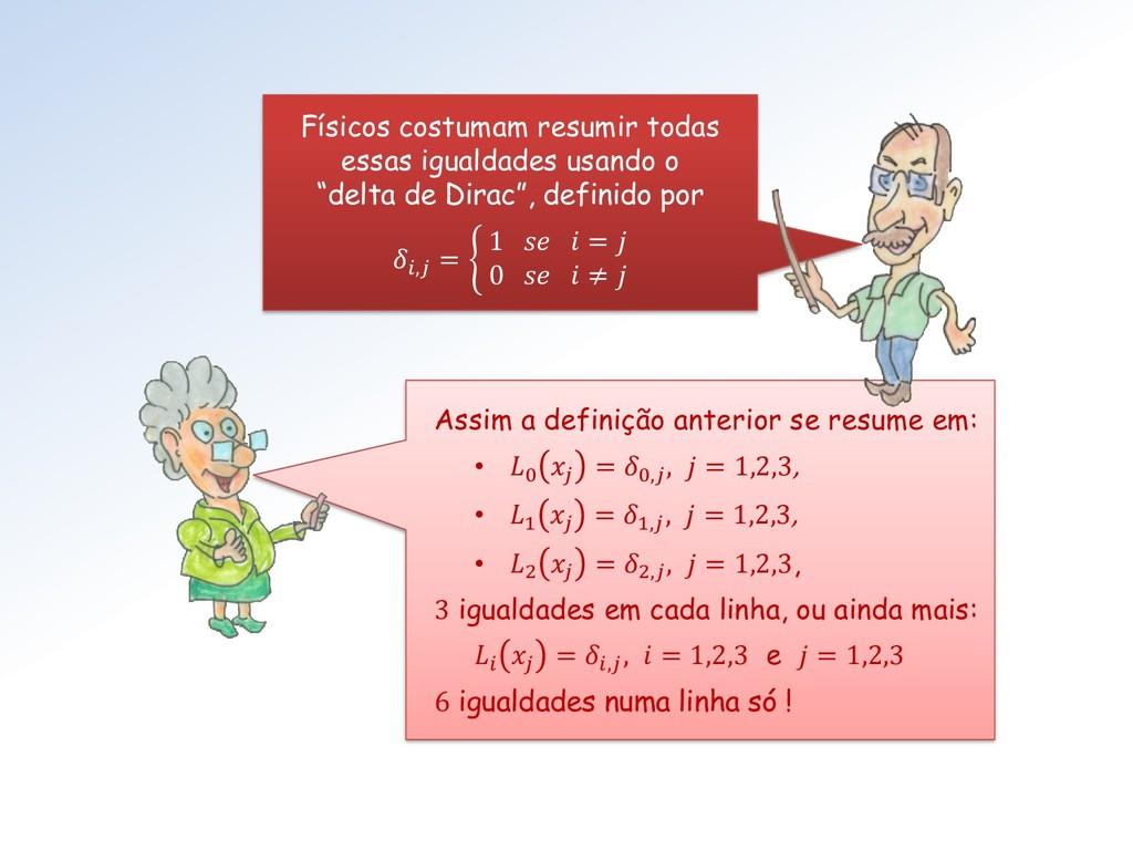 Assim a definição anterior se resume em: • 0  =...