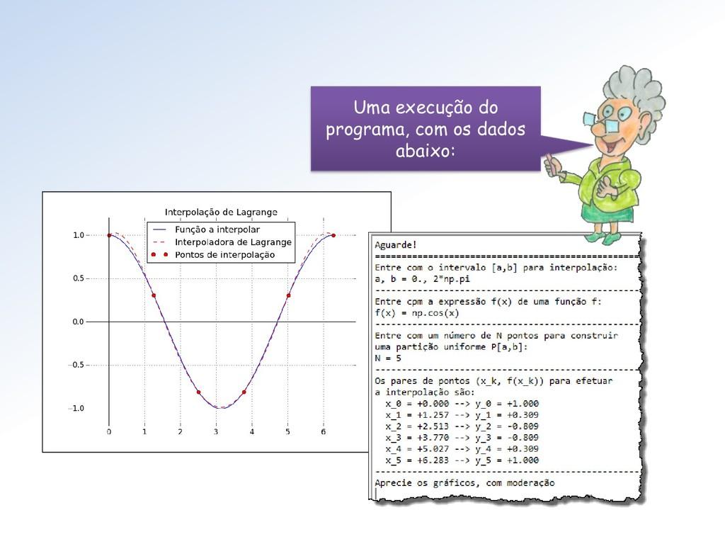 Uma execução do programa, com os dados abaixo: