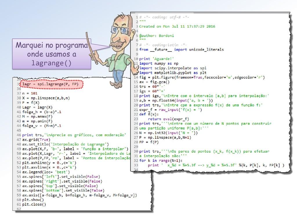 Marquei no programa onde usamos a lagrange()