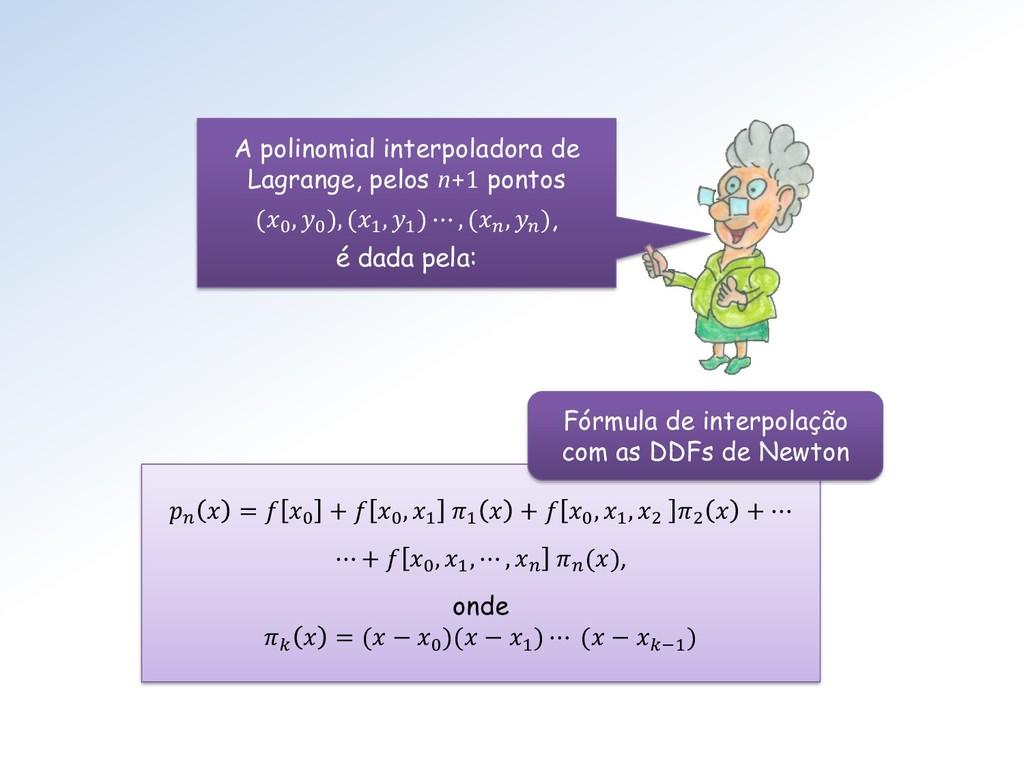 A polinomial interpoladora de Lagrange, pelos n...