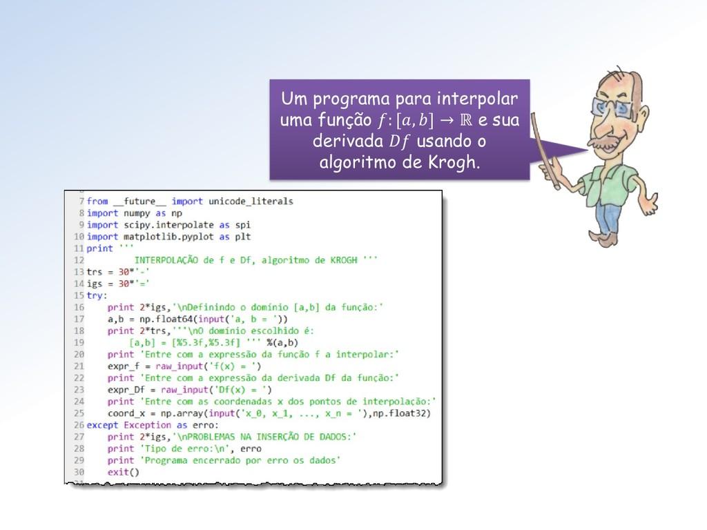 Um programa para interpolar uma função : [, ] →...