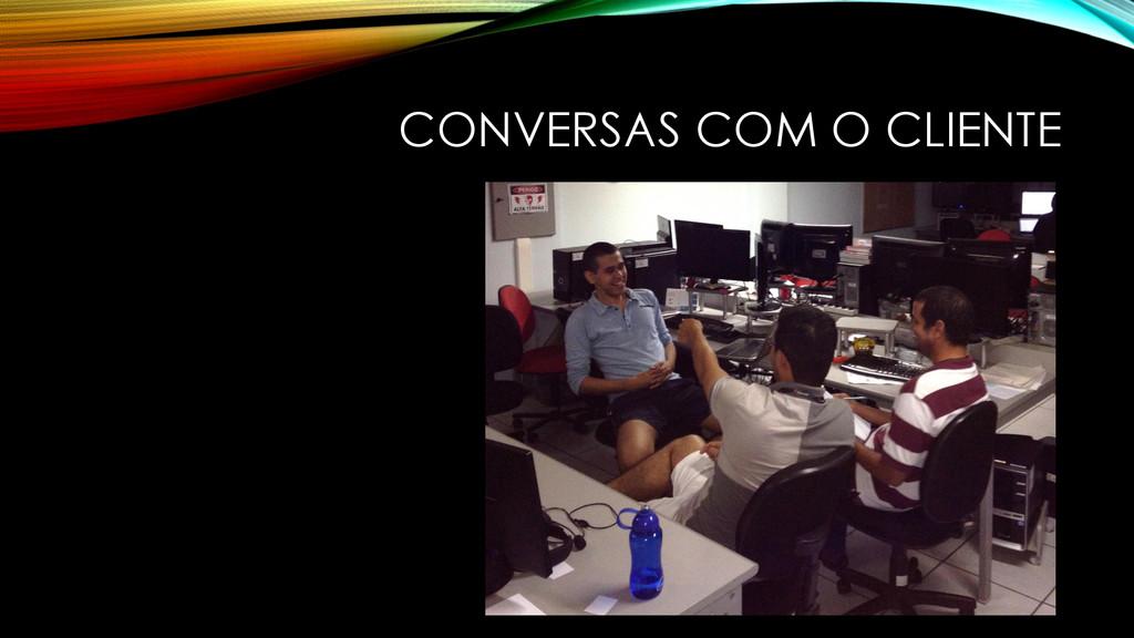 CONVERSAS COM O CLIENTE