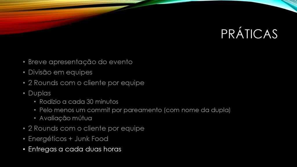 PRÁTICAS • Breve apresentação do evento • Divis...