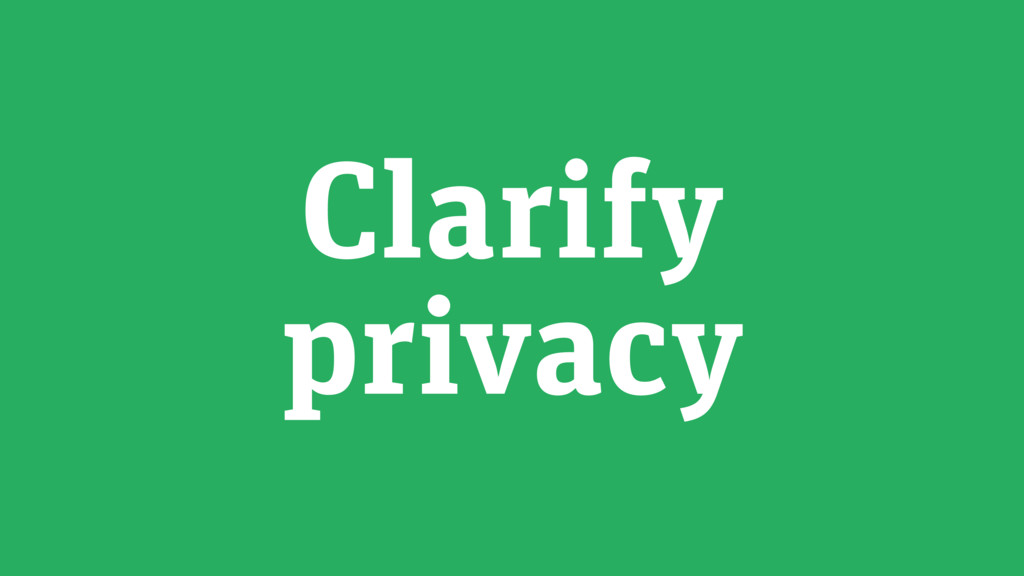 Clarify privacy