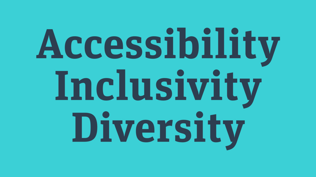 Accessibility Inclusivity Diversity
