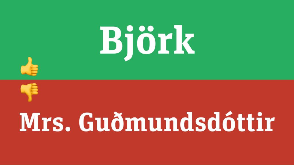 Björk Mrs. Guðmundsdóttir