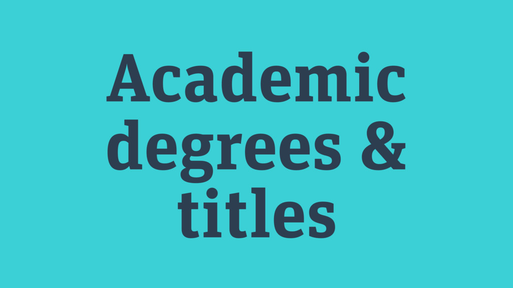 Academic degrees & titles