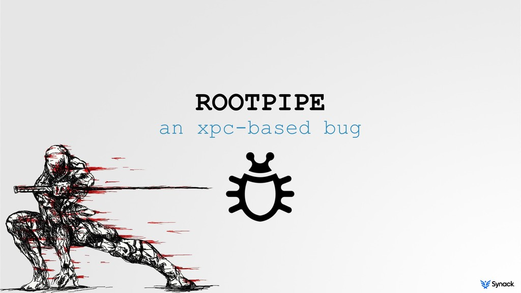 ROOTPIPE an xpc-based bug