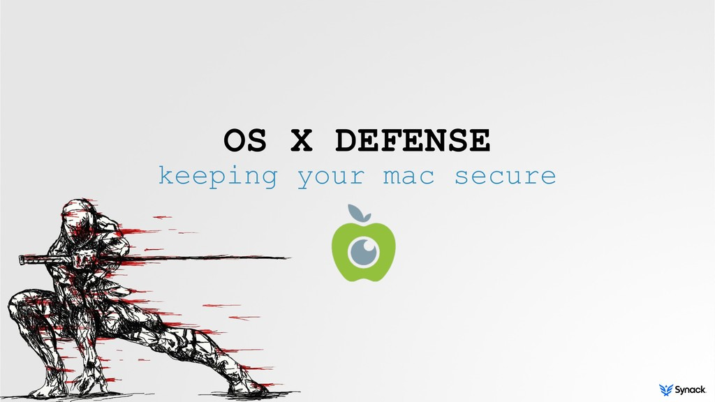 OS X DEFENSE keeping your mac secure