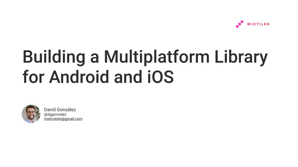 Building a Multiplatform Library for Android an...