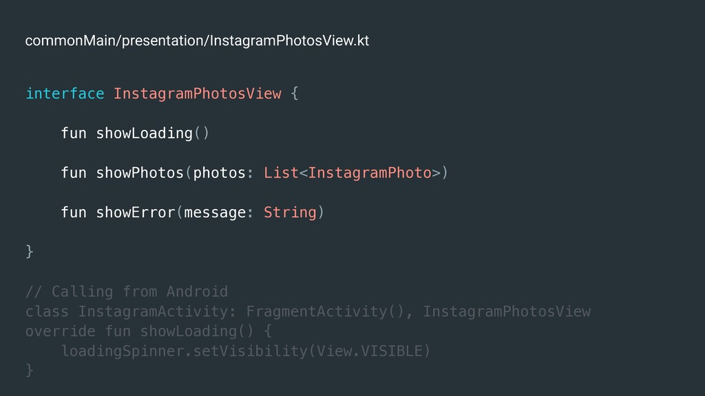 interface InstagramPhotosView { fun showLoading...
