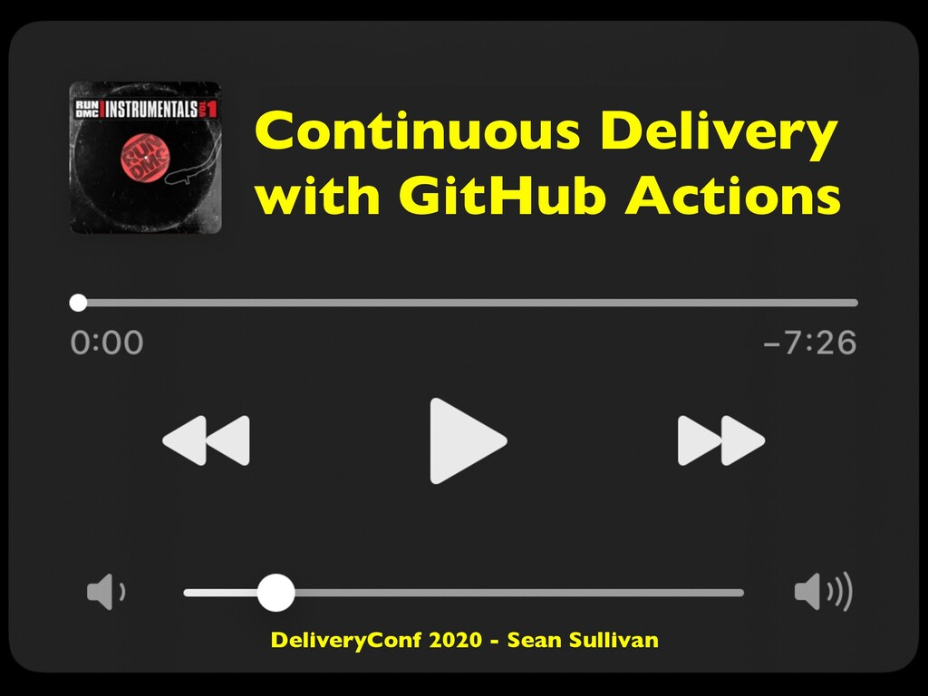 Continuous Delivery with GitHub Actions Deliver...