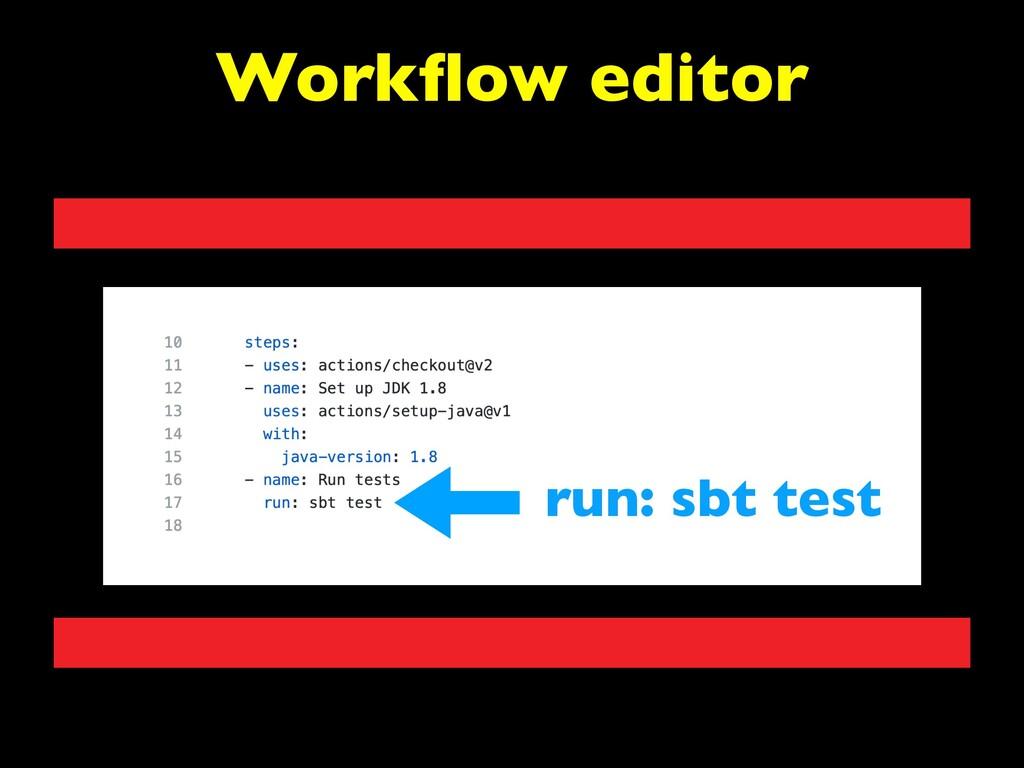 Workflow editor run: sbt test