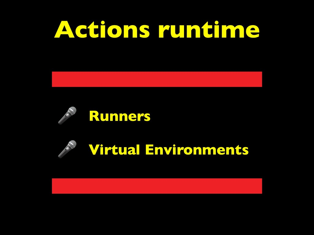 Actions runtime Runners Virtual Environments