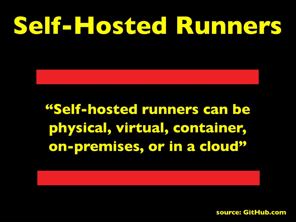 "Self-Hosted Runners ""Self-hosted runners can be..."