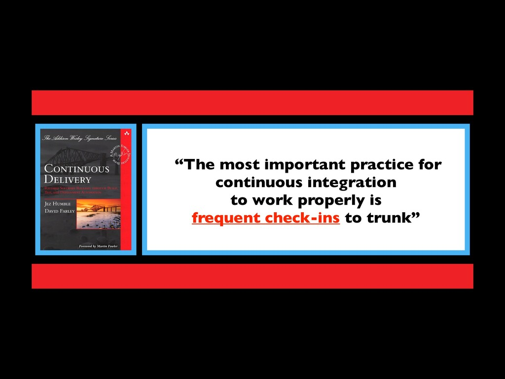 """The most important practice for continuous int..."