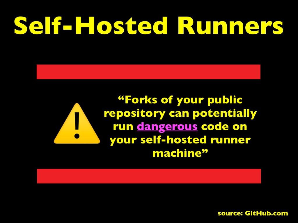 "Self-Hosted Runners ""Forks of your public repos..."