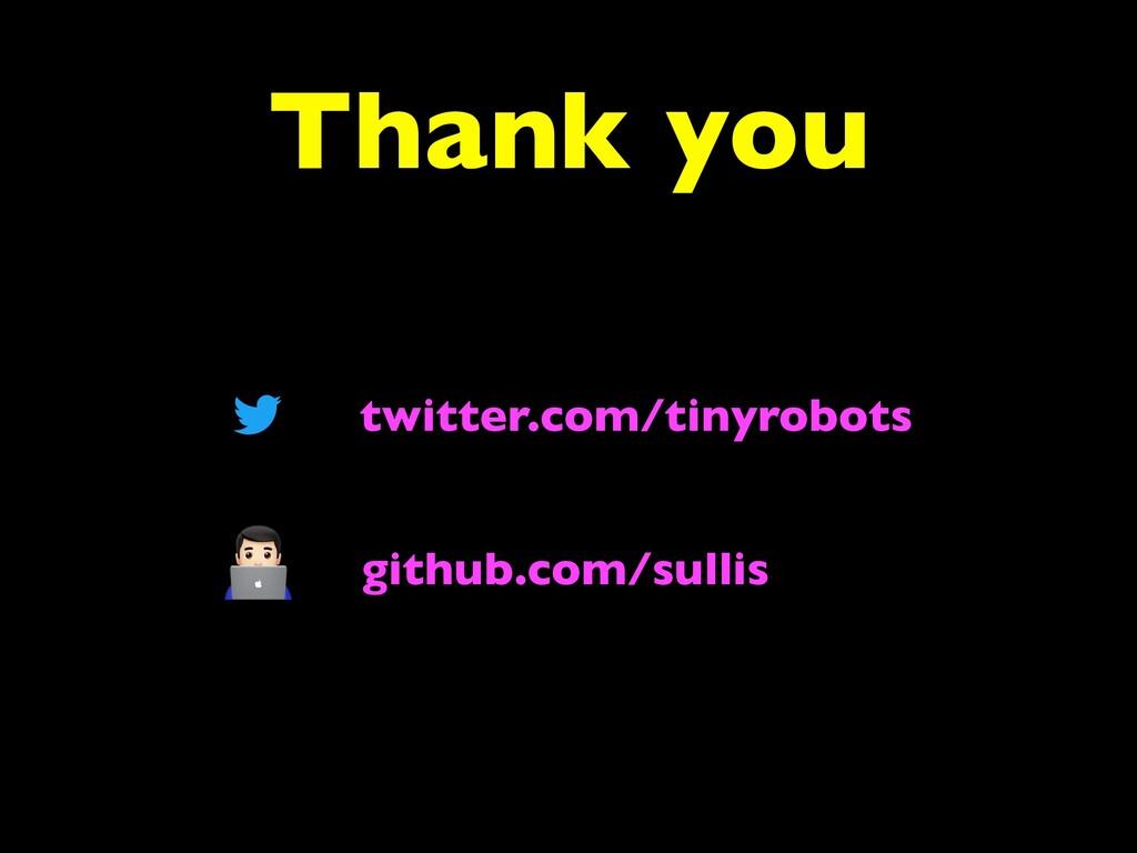 Thank you twitter.com/tinyrobots github.com/sul...