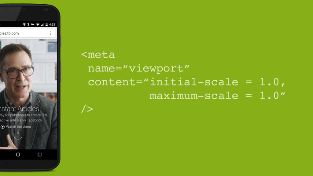 "<meta name=""viewport"" content=""initial-scale = ..."
