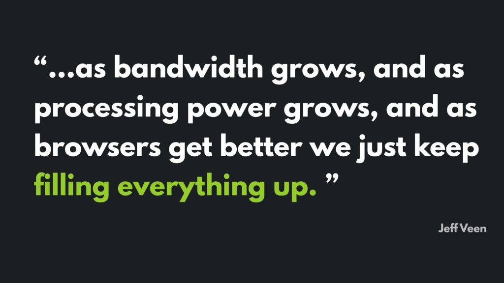 """""""…as bandwidth grows, and as processing power g..."""