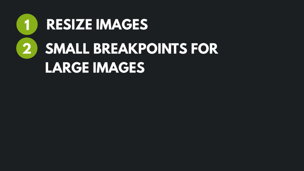RESIZE IMAGES 1 2 SMALL BREAKPOINTS FOR LARGE I...