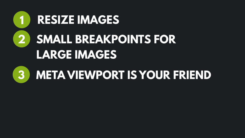 RESIZE IMAGES 1 2 META VIEWPORT IS YOUR FRIEND ...