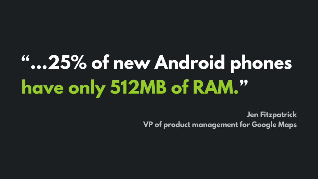 """""""…25% of new Android phones have only 512MB of ..."""