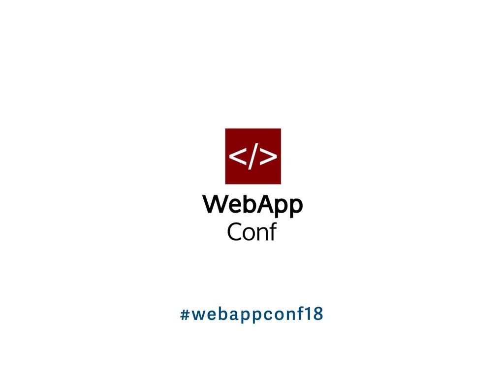 #webappconf18