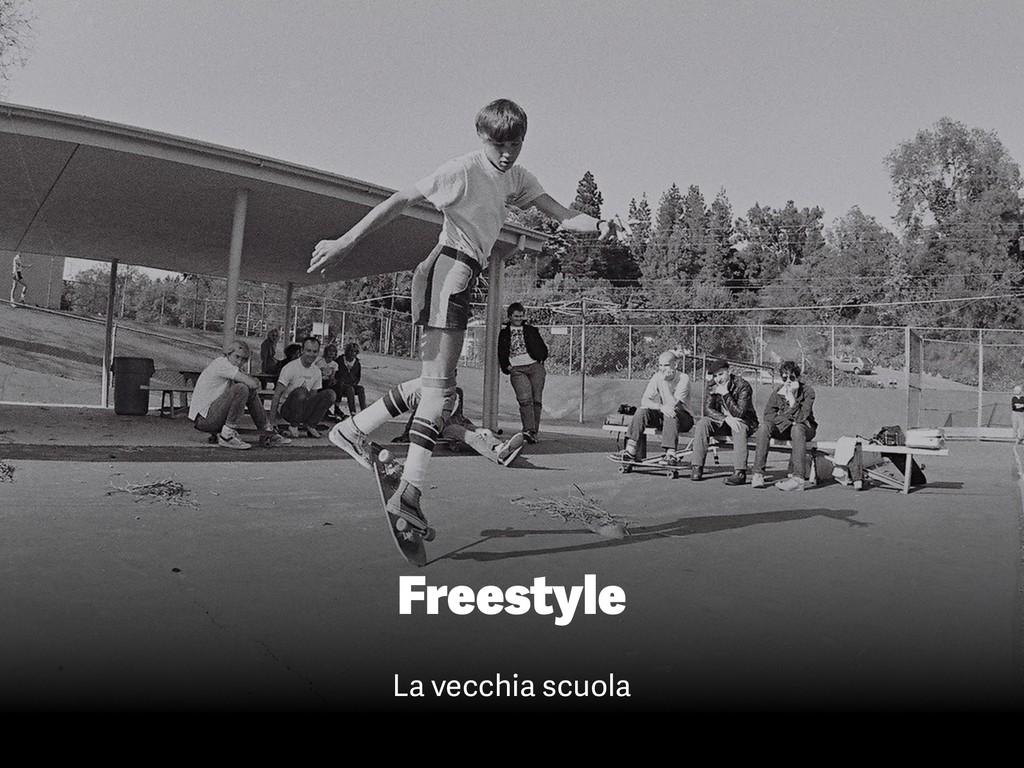 Freestyle La vecchia scuola