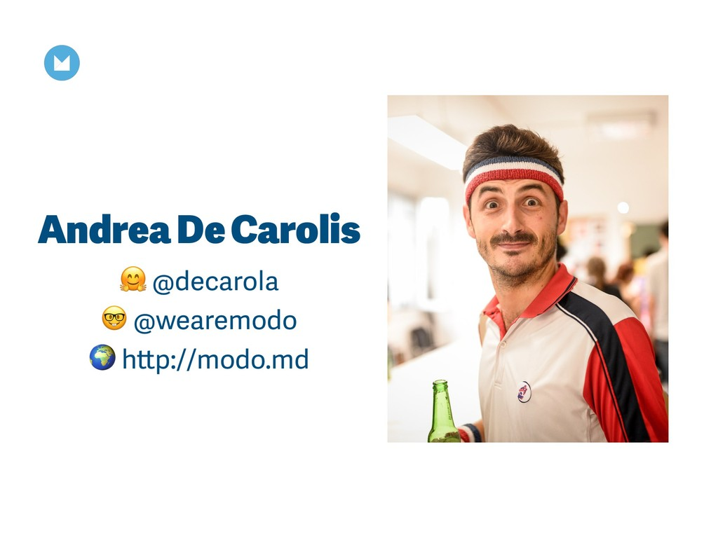 Andrea De Carolis  @decarola  @wearemodo  http:...