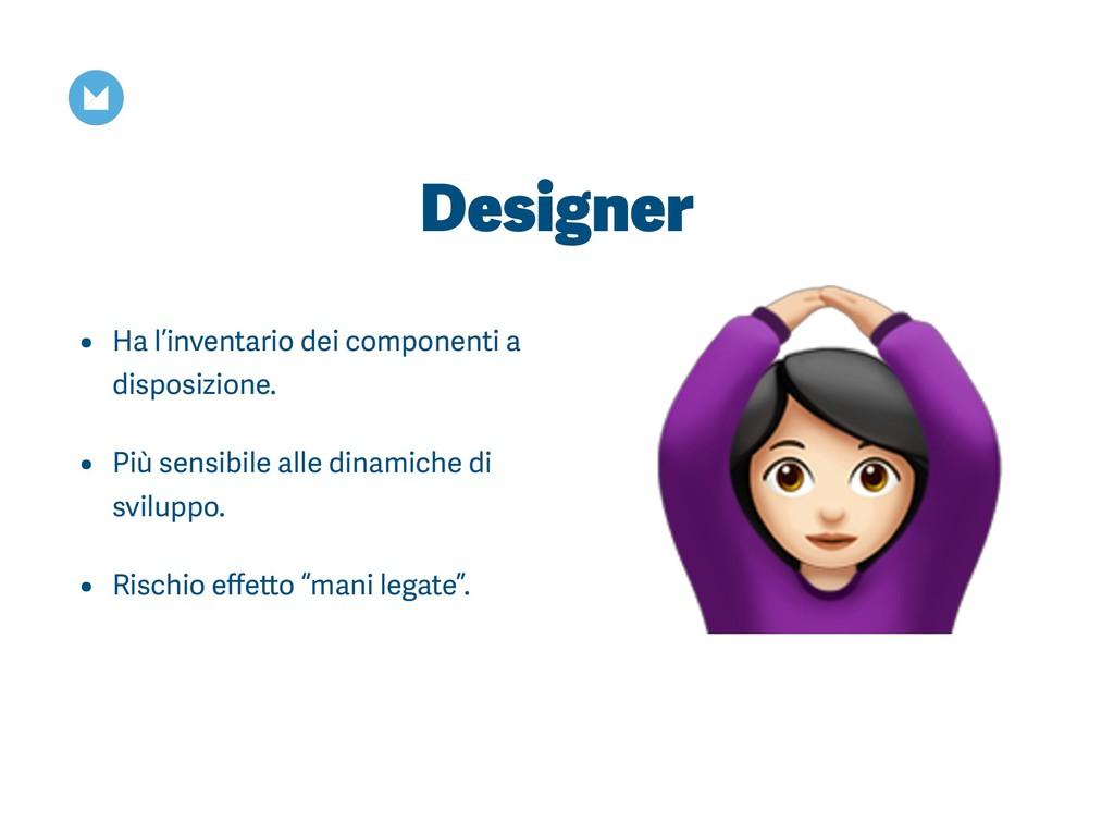 Designer • Ha l'inventario dei componenti a dis...