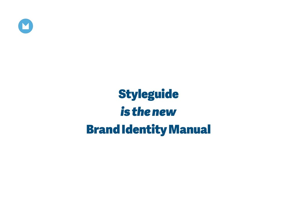 Styleguide is the new Brand Identity Manual