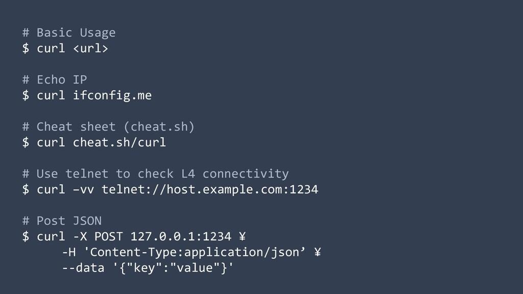 # Basic Usage $ curl <url> # Echo IP $ curl ifc...