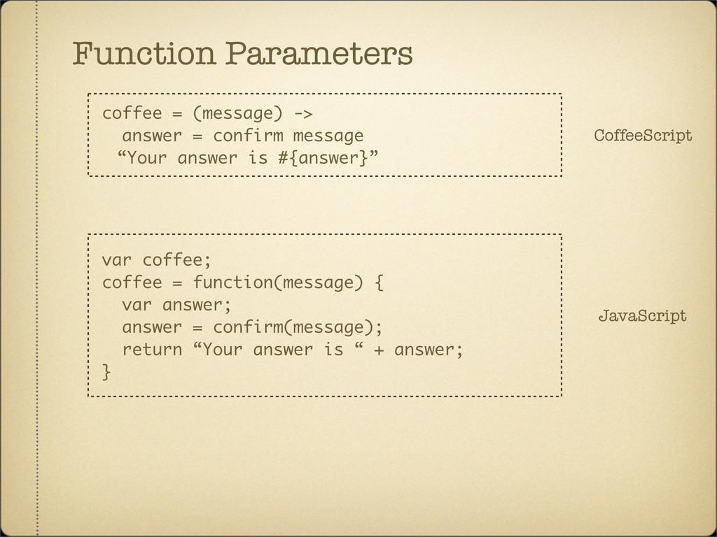 Function Parameters CoffeeScript var coffee; co...