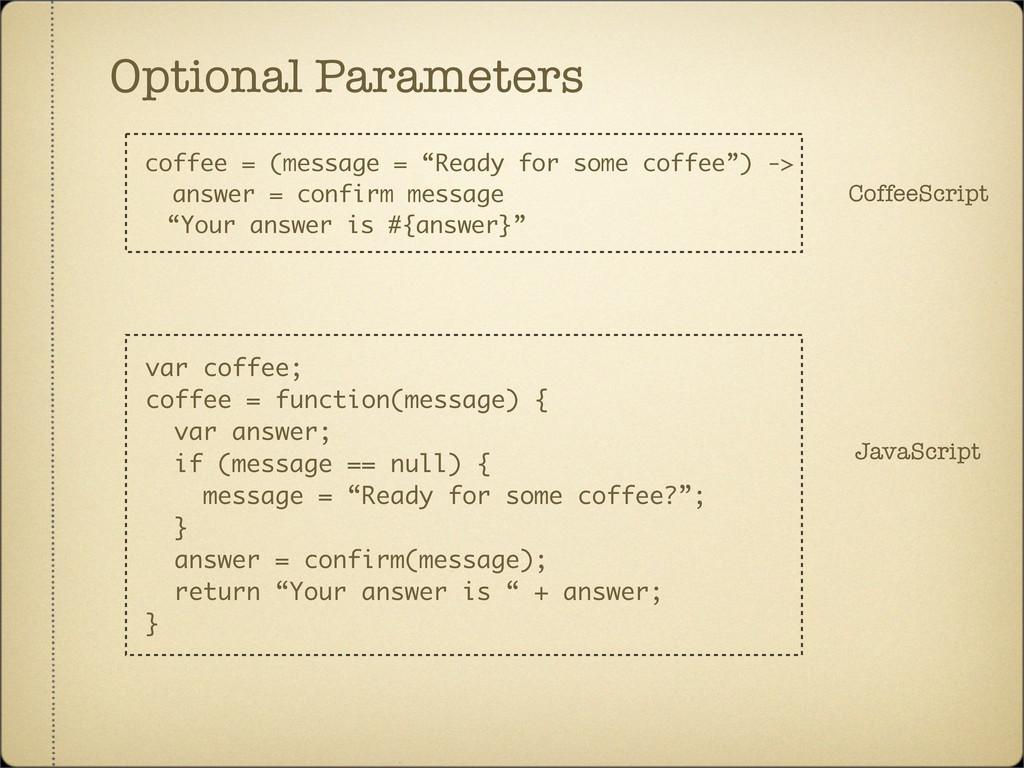 Optional Parameters CoffeeScript var coffee; co...