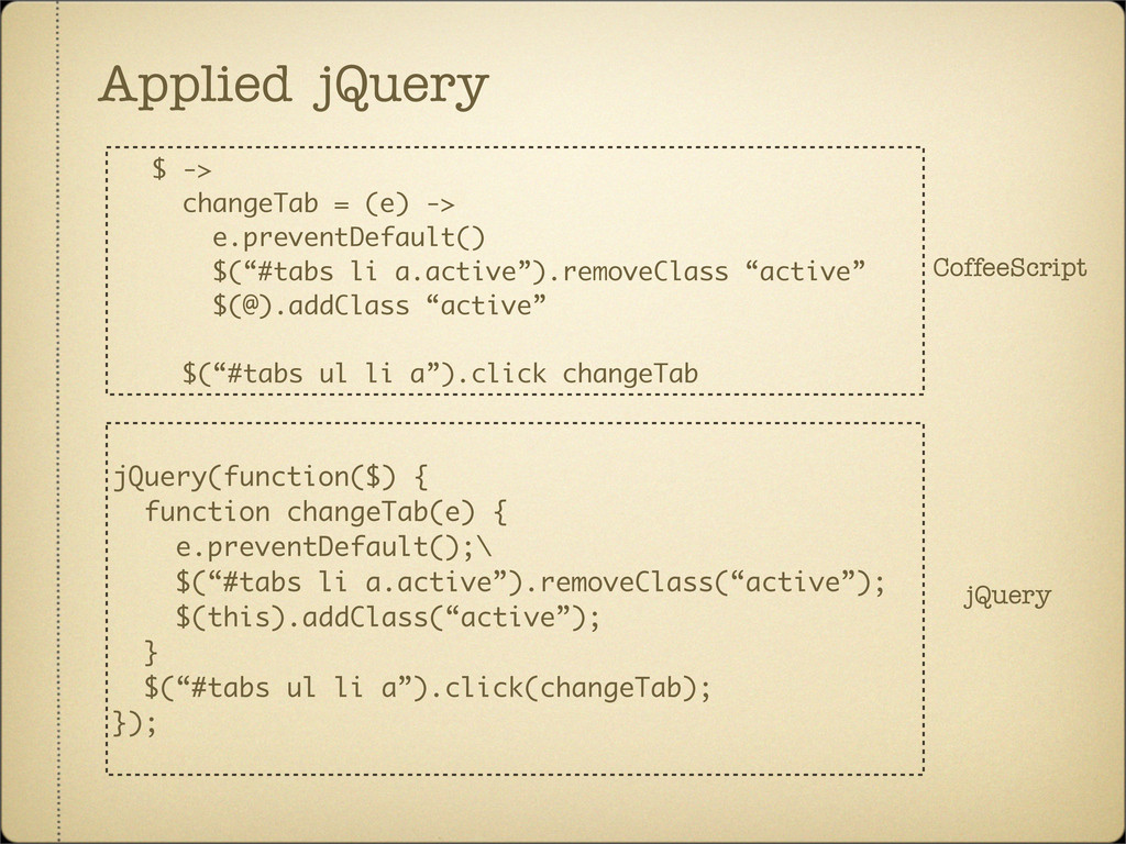 Applied jQuery CoffeeScript jQuery(function($) ...