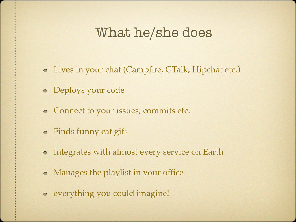 What he/she does Lives in your chat (Campfire, G...