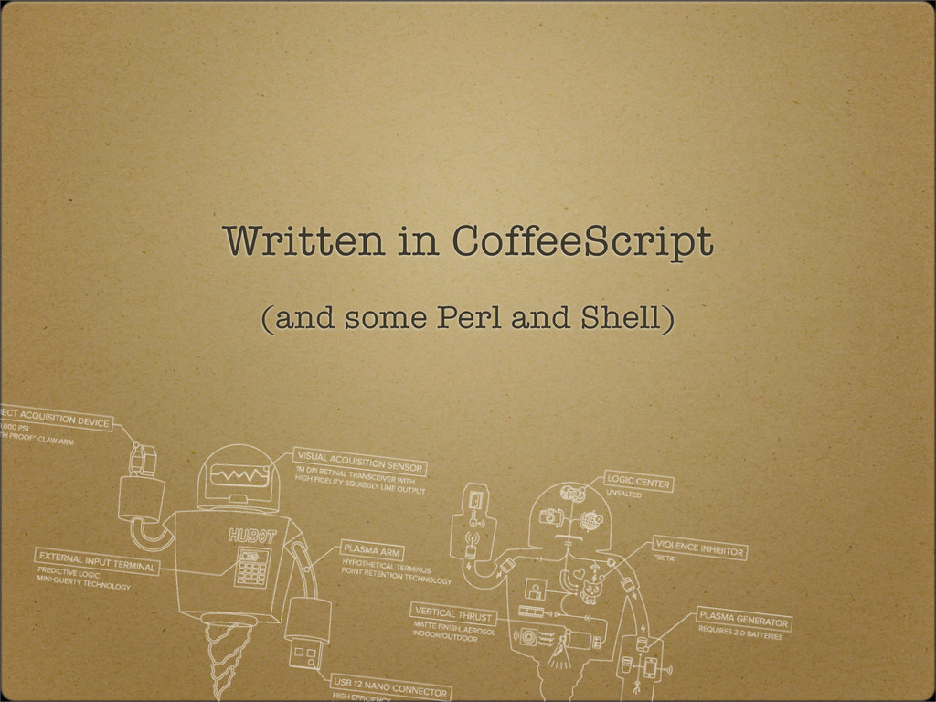 Written in CoffeeScript (and some Perl and Shel...