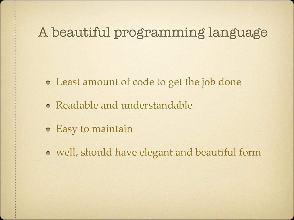 A beautiful programming language Least amount o...