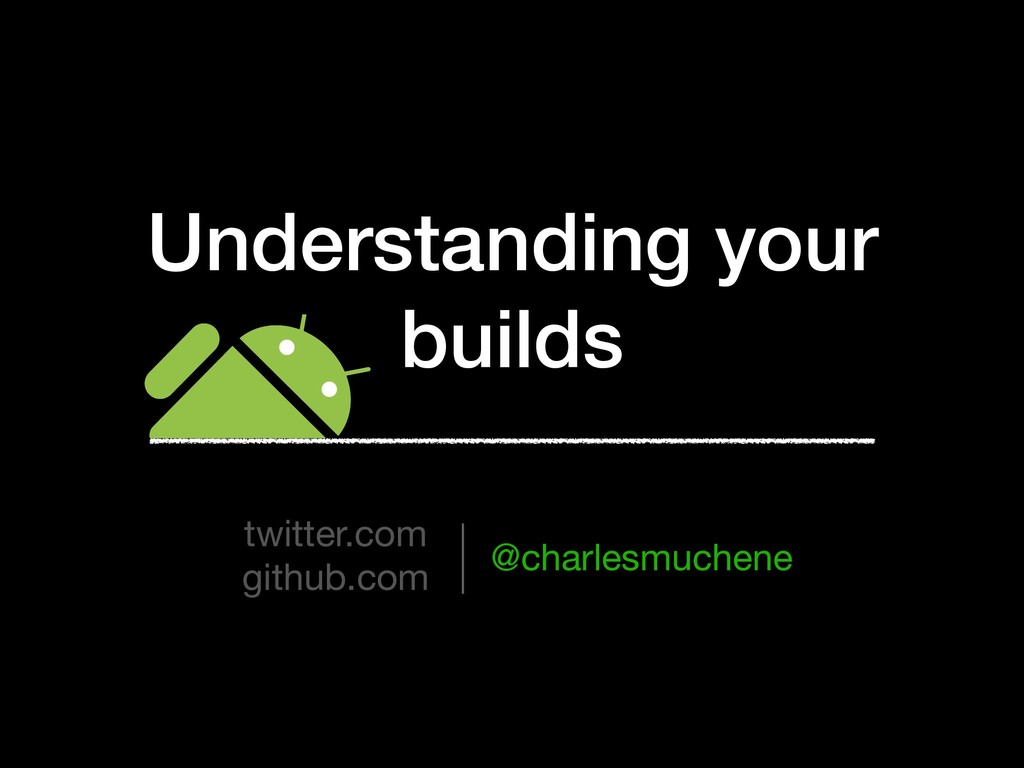 Understanding your builds twitter.com  github.c...