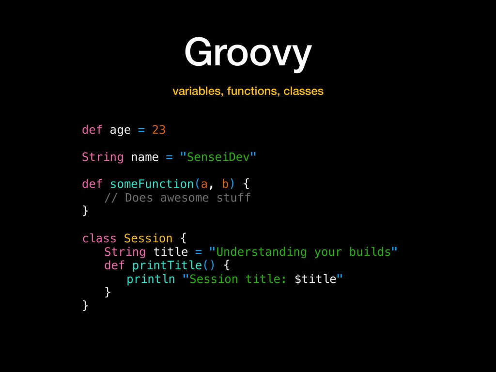 "Groovy def age = 23 String name = ""SenseiDev"" d..."