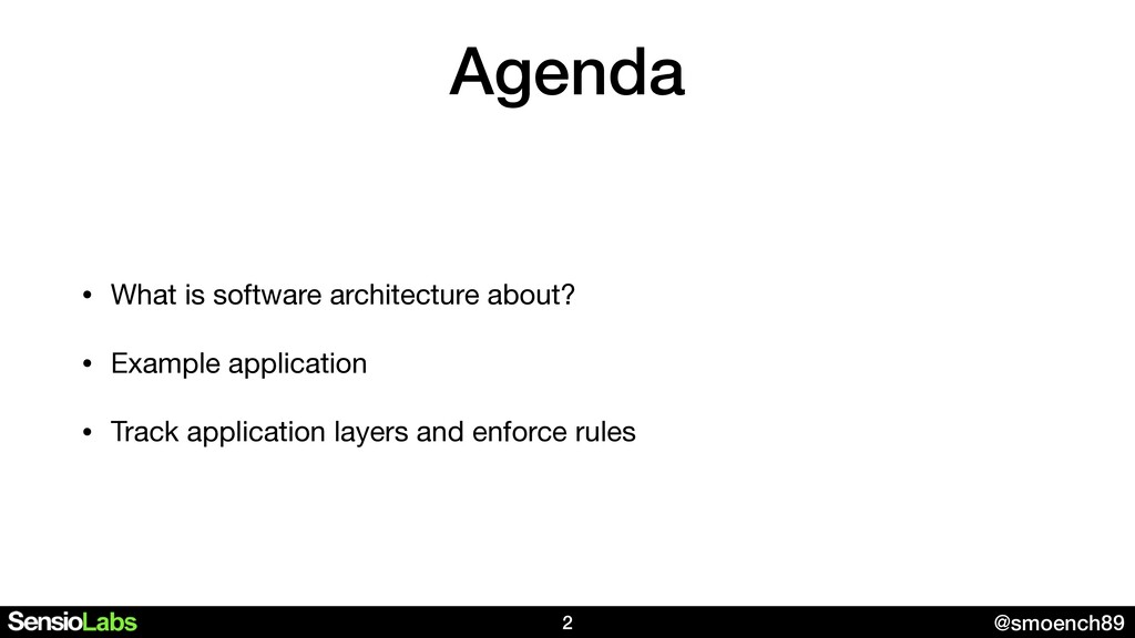 @smoench89 Agenda • What is software architectu...