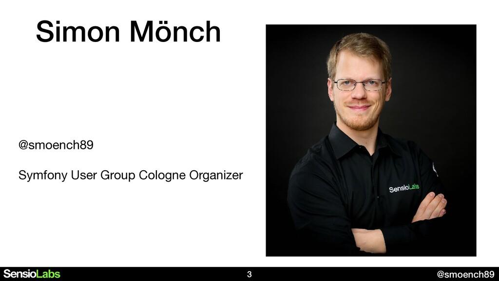 @smoench89 Simon Mönch @smoench89  Symfony User...