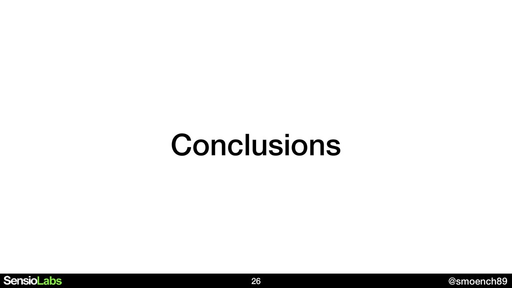 @smoench89 Conclusions 26