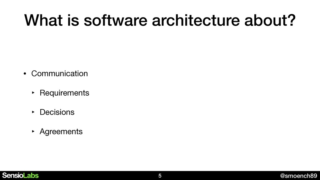 @smoench89 What is software architecture about?...