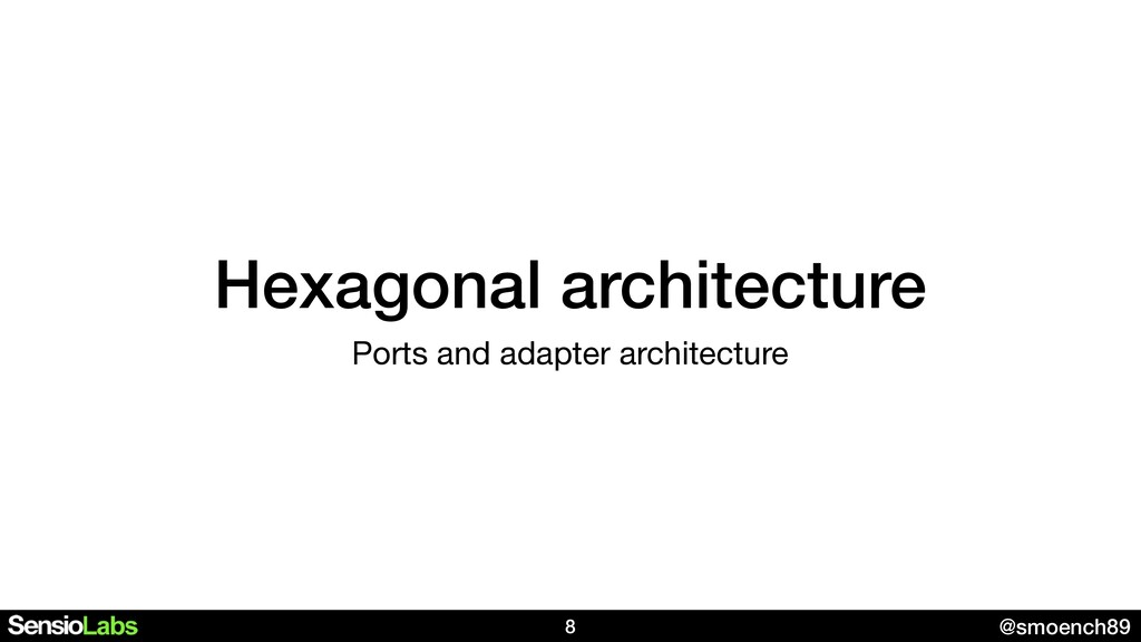 @smoench89 Hexagonal architecture Ports and ada...