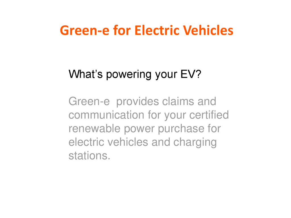 Green-e for Electric Vehicles What's powering y...