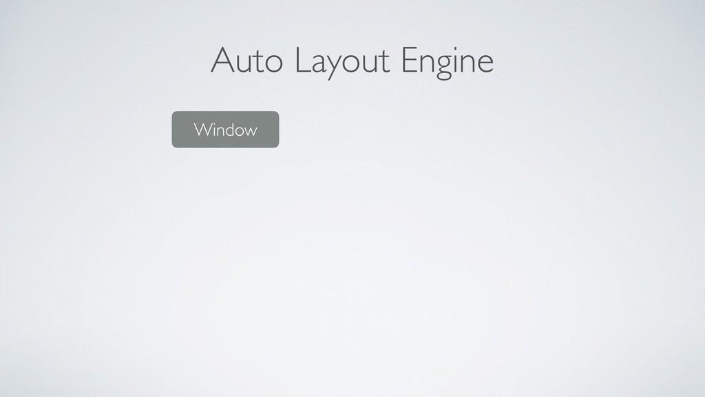 Auto Layout Engine Window